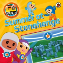 Go Jetters: Summer at Stonehenge, Paperback / softback Book