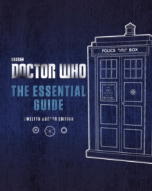 Doctor Who: The Essential Guide: Twelfth Doctor Edition, Hardback Book