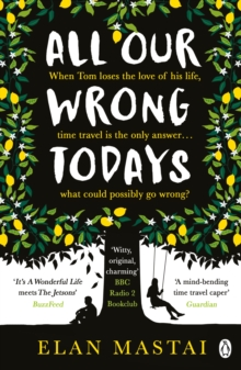 All Our Wrong Todays : A BBC Radio 2 Book Club Choice 2017, Paperback Book