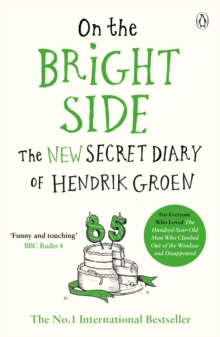 On the Bright Side : The new secret diary of Hendrik Groen, Paperback / softback Book