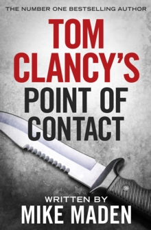 Tom Clancy's Point of Contact : INSPIRATION FOR THE THRILLING AMAZON PRIME SERIES JACK RYAN, Paperback Book