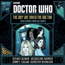 Doctor Who: The Day She Saved the Doctor : Four Stories from the TARDIS, CD-Audio Book