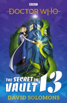 Doctor Who: The Secret in Vault 13, Paperback / softback Book