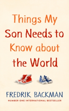 Things My Son Needs to Know About The World, Hardback Book