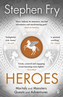 Heroes : Mortals and Monsters, Quests and Adventures, Paperback / softback Book