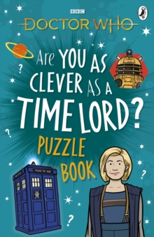 Doctor Who: Are You as Clever as a Time Lord? Puzzle Book, Paperback / softback Book