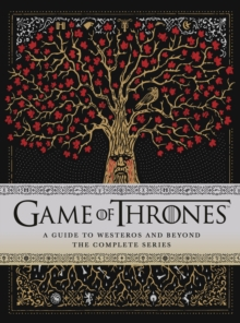 Game of Thrones: A Guide to Westeros and Beyond : The Only Official Guide to the Complete HBO TV Series, EPUB eBook