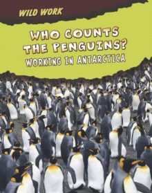 Who Counts the Penguins? : Working in Antarctica, Hardback Book