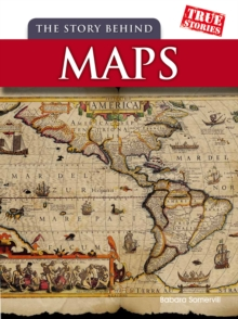 The Story Behind Maps, Paperback Book