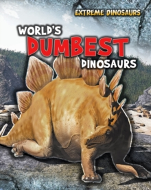World's Dumbest Dinosaurs, Paperback Book