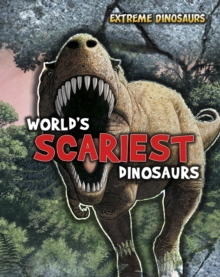 World's Scariest Dinosaurs, Paperback Book