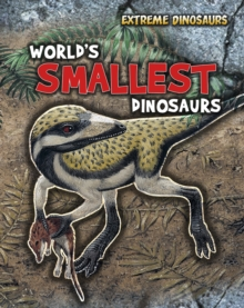 World's Smallest Dinosaurs, Paperback Book