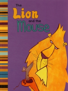 The Lion and the Mouse : A Retelling of Aesop's Fable, Paperback Book