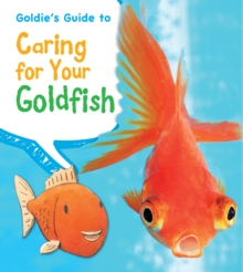 Goldie's Guide to Caring for Your Goldfish, Paperback / softback Book