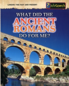 What Did the Ancient Romans Do for Me?, Paperback Book