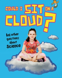 Could I Sit on a Cloud? : And other questions about Science, Paperback Book