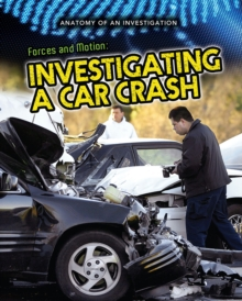 Forces and Motion : Investigating a Car Crash, Paperback Book