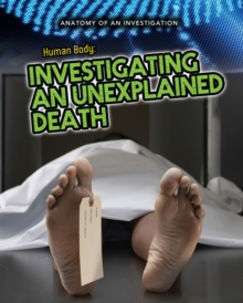 The Human Body : Investigating an Unexplained Death, Paperback Book
