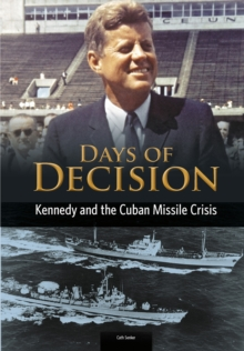 Kennedy and the Cuban Missile Crisis, Paperback Book