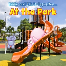 Eddie and Ellie's Opposites at the Park, Paperback Book