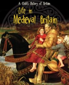 Life in Medieval Britain, Paperback Book