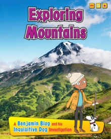 Exploring Mountains : A Benjamin Blog and His Inquisitive Dog Investigation, Hardback Book