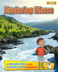 Exploring Rivers : A Benjamin Blog and His Inquisitive Dog Investigation, Paperback / softback Book