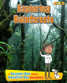 Exploring Rain Forests : A Benjamin Blog and His Inquisitive Dog Investigation, Paperback Book