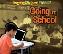 Going to School : Comparing Past and Present, Paperback Book