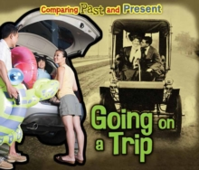 Going on a Trip : Comparing Past and Present, Paperback / softback Book