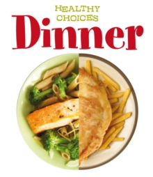 Dinner : Healthy Choices, Hardback Book