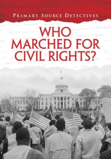 Who Marched for Civil Rights?, Paperback / softback Book