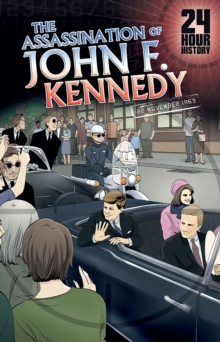 The Assassination of John F. Kennedy : 22 November 1963, Paperback / softback Book