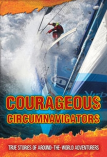 Courageous Circumnavigators : True Stories of Around-the-World Adventurers, Paperback Book