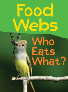 Food Webs : Who Eats What?, Paperback / softback Book
