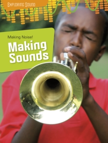 Making Noise!: Making Sounds, Paperback Book