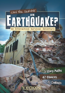 Can You Survive an Earthquake? : An Interactive Survival Adventure, Paperback Book