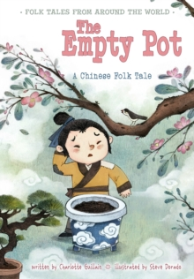 The Empty Pot : A Chinese Folk Tale, Paperback Book