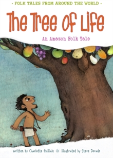 The Tree of Life : An Amazonian Folk Tale, Paperback / softback Book