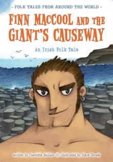 Finn Maccool and the Giant's Causeway : An Irish Folk Tale, Paperback Book