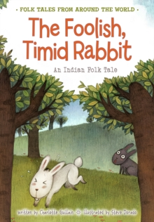 The Foolish, Timid Rabbit : An Indian Folk Tale, Paperback Book