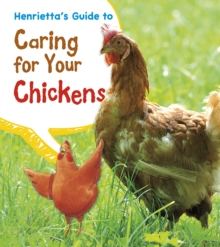 Henrietta's Guide to Caring for Your Chickens, Hardback Book