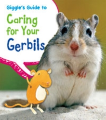 Giggle's Guide to Caring for Your Gerbils, Paperback Book