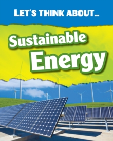 Let's Think About Sustainable Energy, Hardback Book
