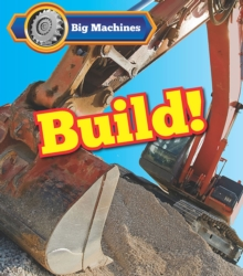 Big Machines Build!, Paperback / softback Book