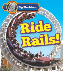 Big Machines Ride Rails!, Paperback / softback Book
