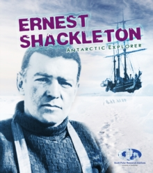 Ernest Shackleton : Antarctic Explorer, Paperback / softback Book