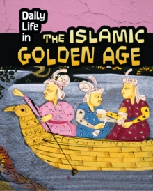 Daily Life in the Islamic Golden Age, Hardback Book