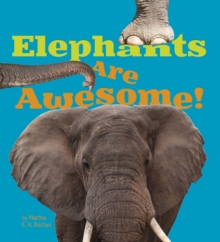 Elephants are Awesome!, Hardback Book