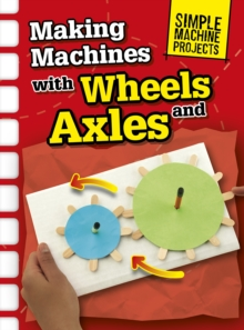 Making Machines with Wheels and Axles, Paperback Book